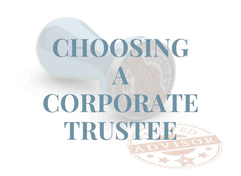 choosing a corporate trustee